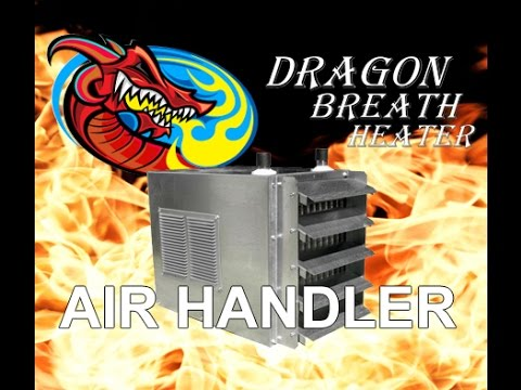 Dragon S Breath Unit Heaters Review Uses Amp Applications